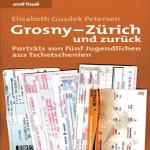 Grosny – Zürich und zurück: Porträts von fünf Jugendlichen aus Tschetschenien